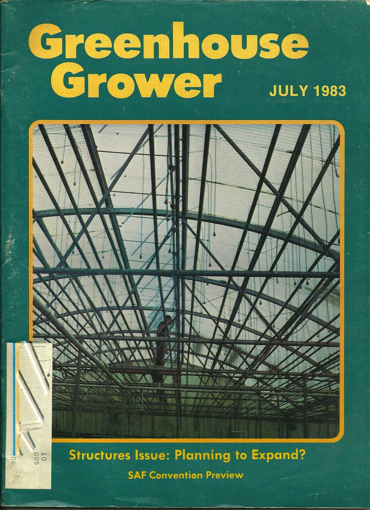 GREENHOUSE GROWER, JULY 1983: STRUCTURES ISSUE, PLANNING TO EXPAND?SAF CONVENTION PREVIEW,PENTAC AQUAFLOW LIQUID AND VARIOUS ARTICLES