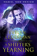 A Shifter's Yearning: The Shifters of Eclipse: Book #2 (Magic, New Mexico 49) Kindle Edition