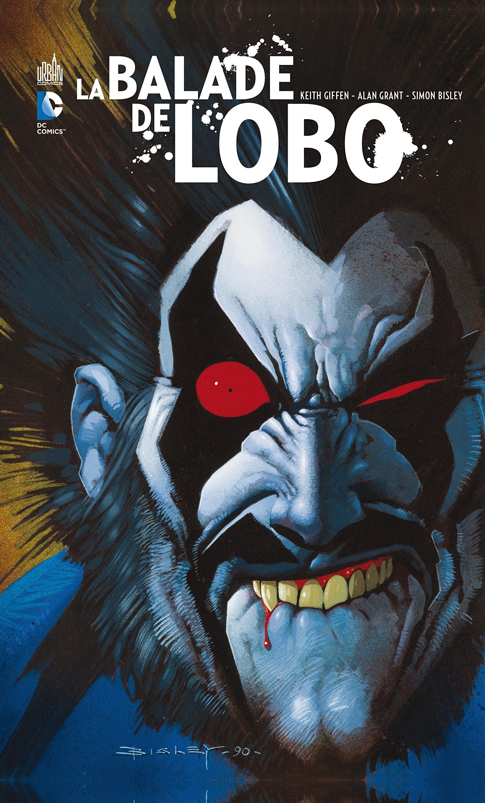 Balade de Lobo (La) Relié – 30 octobre 2014 GIFFEN Keith GRANT Alan BISLEY Simon Urban Comics