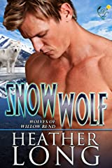 Snow Wolf: Wolves of Willow Bend Kindle Edition