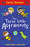 The Three Little Astronauts (Early Reader Book 2)