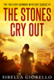 The Stones Cry Out: Book 1 in the Raleigh Harmon mysteries