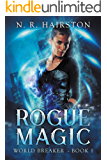 Rogue Magic (World Breaker Book 1)