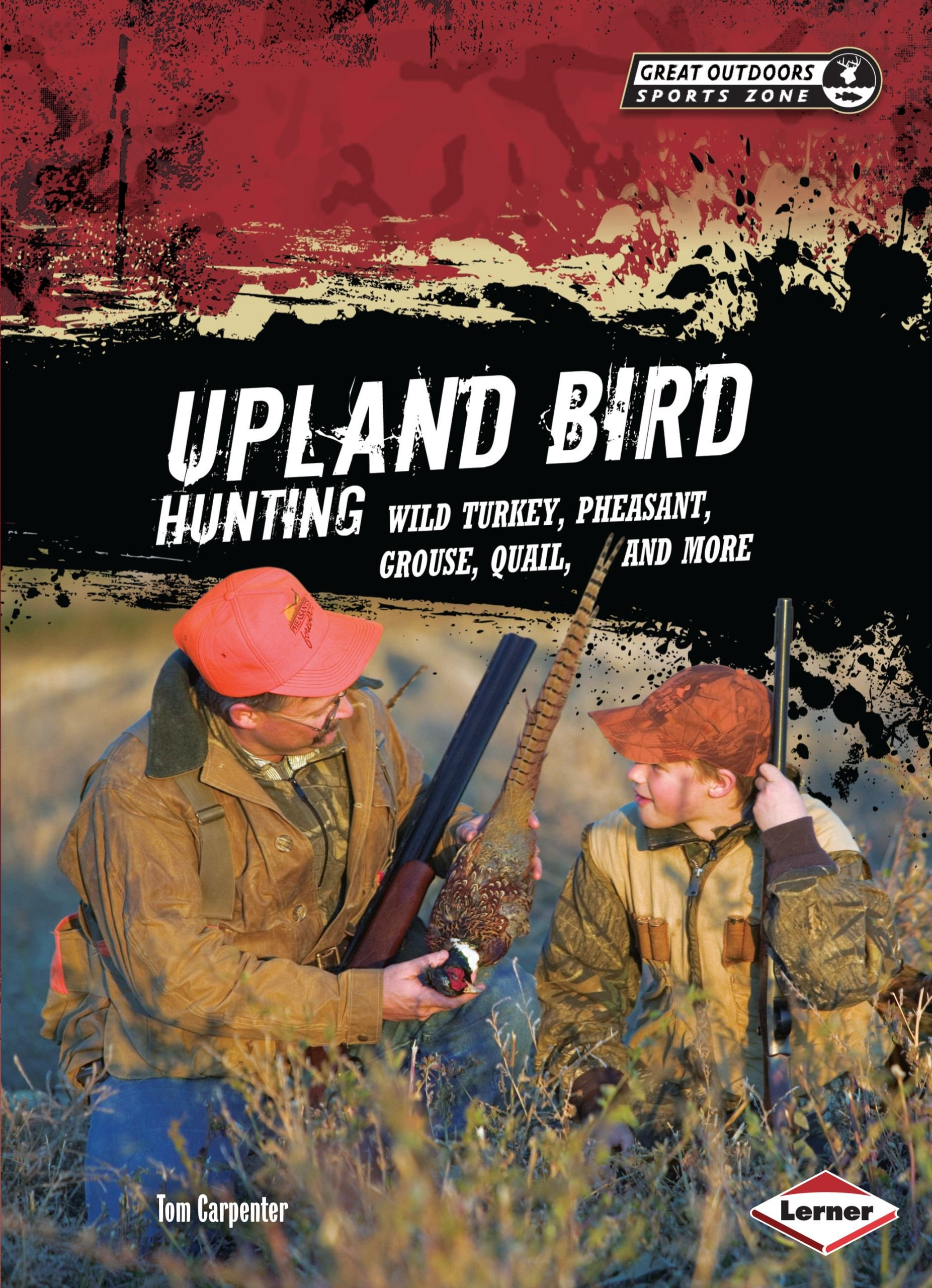 Download Upland Bird Hunting: Wild Turkey, Pheasant, Grouse, Quail, and More (Great Outdoors Sports Zone) PDF