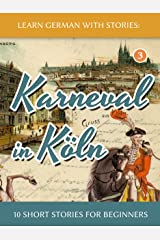 Learn German with Stories: Karneval in Köln – 10 Short Stories for Beginners (Dino lernt Deutsch 3) (German Edition) Kindle Edition