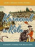 Learn German with Stories: Karneval in Köln – 10 Short Stories for Beginners (Dino lernt Deutsch 3)