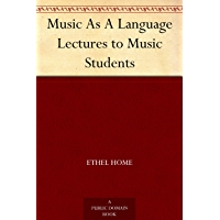 Music As A Language Lectures to Music Students (English Edition)