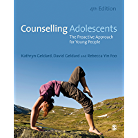 Counselling Adolescents: The Proactive Approach for Young People (Sage Ltd)