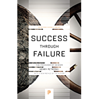 Success through Failure: The Paradox of Design (Princeton Science Library Book 92)