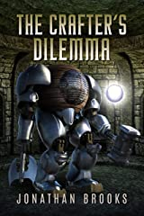 The Crafter's Dilemma: A Dungeon Core Novel (Dungeon Crafting Book 3) Kindle Edition