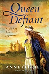 Queen Defiant: A Novel of Eleanor of Aquitaine Kindle Edition