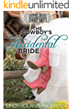 The Cowboy's Accidental Bride: Country Brides & Cowboy Boots