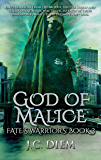 God Of Malice (Fate's Warriors Book 3)