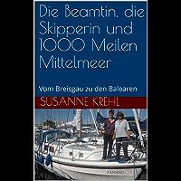 Die Beamtin, die Skipperin und 1000 Meilen Mittelmeer: Vom Breisgau zu den Balearen