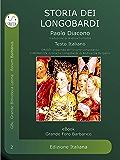Storia dei Longobardi : Historia Langobardorum (Grande Foro Barbaruco)