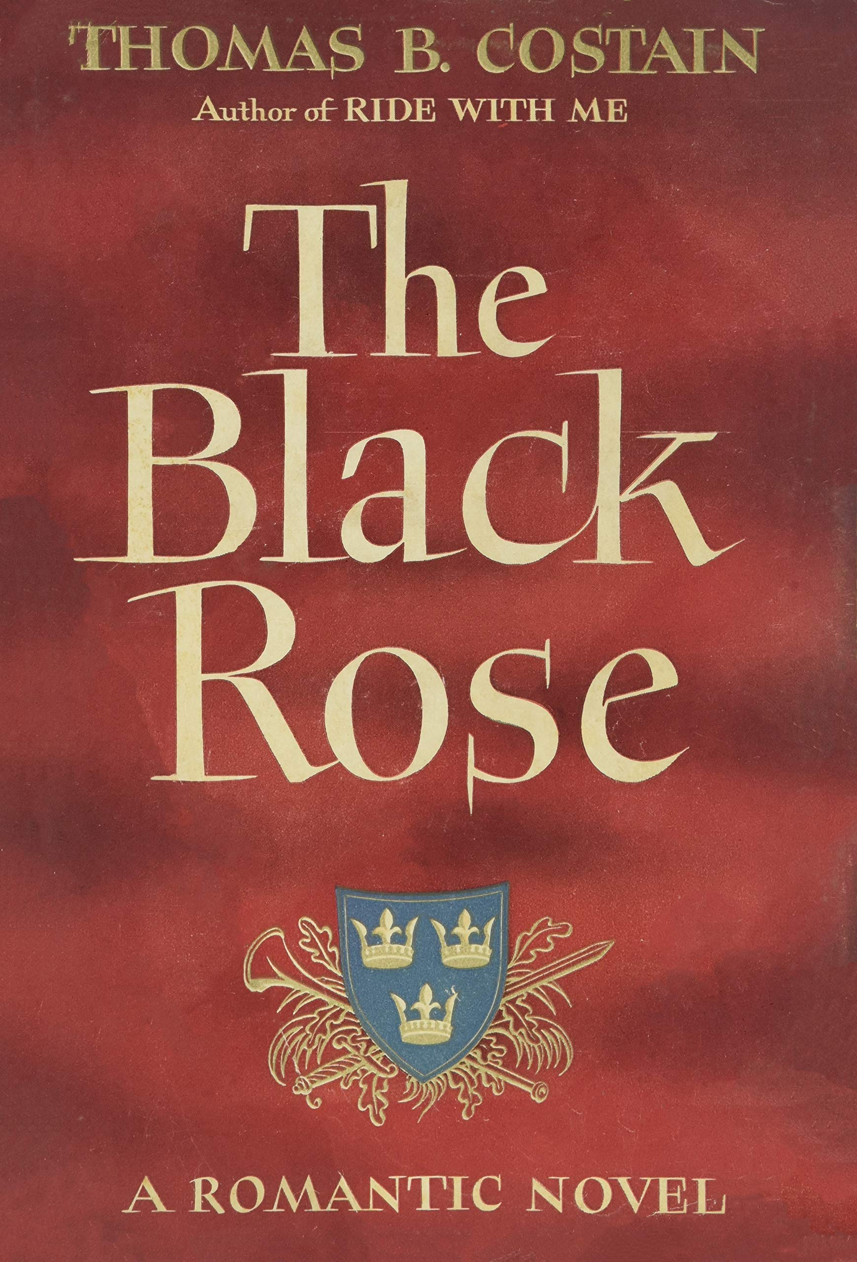 The Black Rose, 1945: Thomas B. Costain: Amazon.com: Books