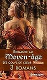 Romance au Moyen-âge : les coups de coeur (Les Historiques)
