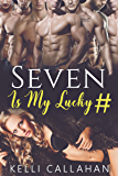 Seven Is My Lucky Number: Reverse Harem Romance