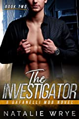 The Investigator (The Gafanelli Mob series Book 2) Kindle Edition