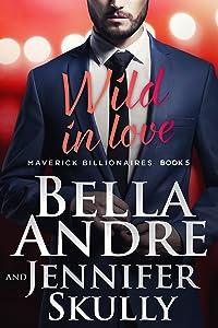 Wild In Love (The Maverick Billionaires, Book 5)