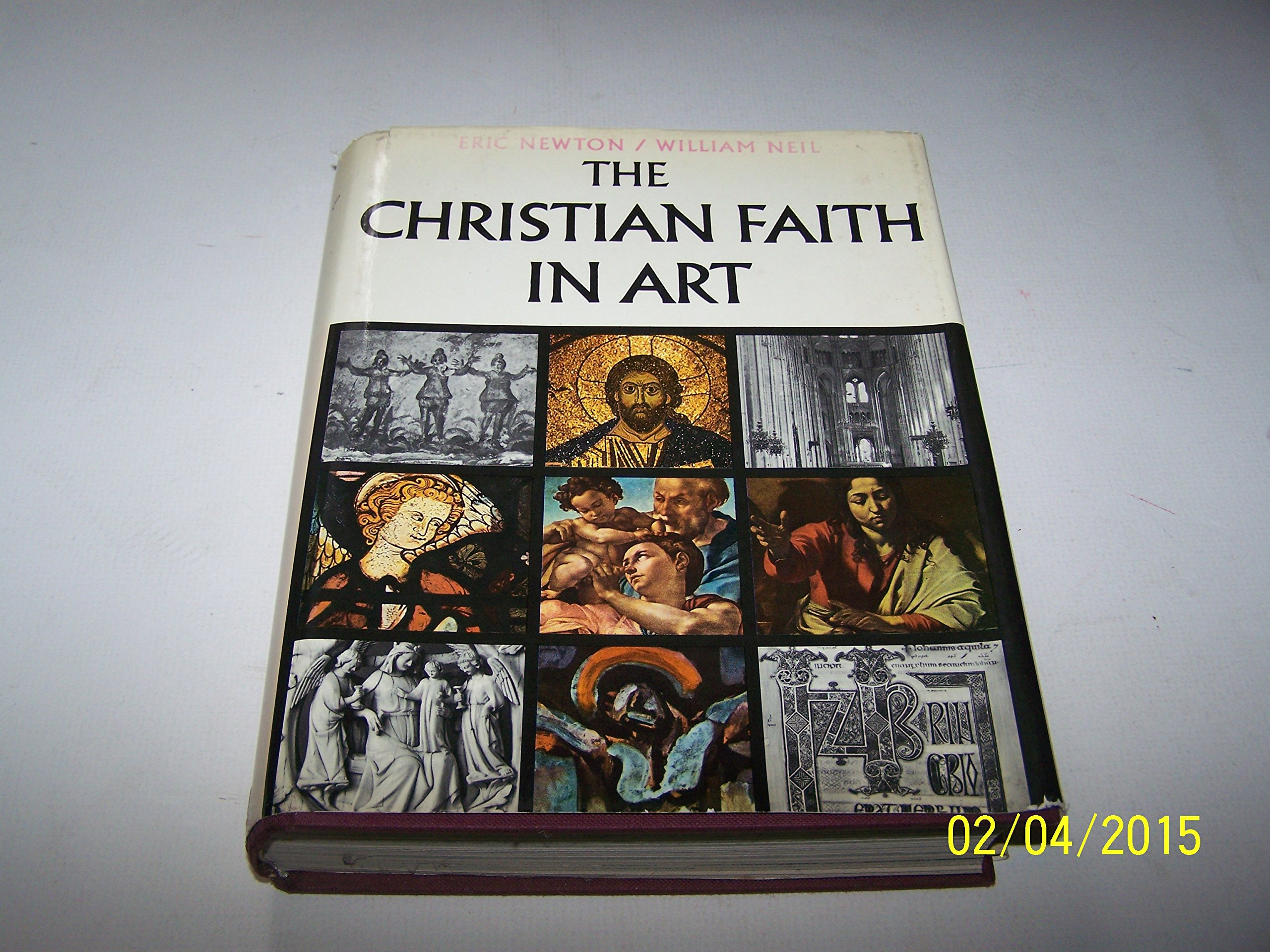 The Christian Faith in Art, Eric  Newton; William Neil