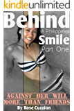 Behind a Philippines Smile - Against Her Will – A Friend in Need / More than Friends – Girlfriends: Carina - Part One of Two