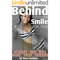 Behind a Philippines Smile - Against Her Will – A Friend in Need/More than Friends – Girlfriends: Carina - Part One of Two