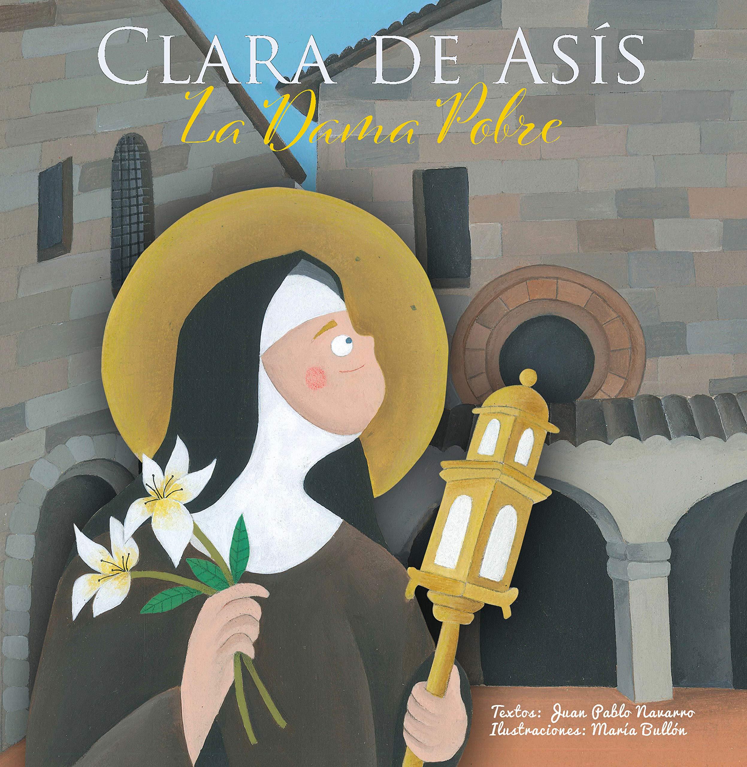 Clara de Asís - La Dama Pobre (Vidas de Santos)