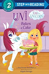Uni Bakes a Cake (Uni the Unicorn) (Step into Reading) Kindle Edition