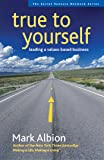 True to Yourself: Leading a Values-Based Business (SVN)