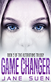 Game Changer: Book 2 of the Alterations Trilogy