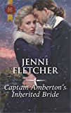 Captain Amberton's Inherited Bride (Harlequin Historical)