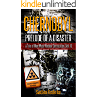 CHERNOBYL - PRELUDE OF A DISASTER: A Tale of Man-Made Nuclear Devastation (Vol. I)