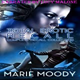 Total Erotic Recall Complete Recall Collection: A Science Fiction Erotic Experience