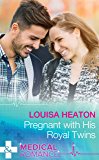 Pregnant With His Royal Twins (Mills & Boon Medical)