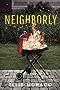 Neighborly: A Novel