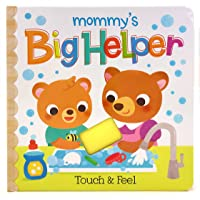 Mommy's Big Helper: Touch & Feel (Early Bird Learning)