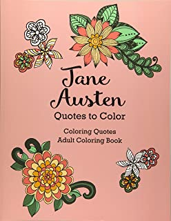 Jane Austen Quotes To Color Coloring Book Featuring Quotes From Jane