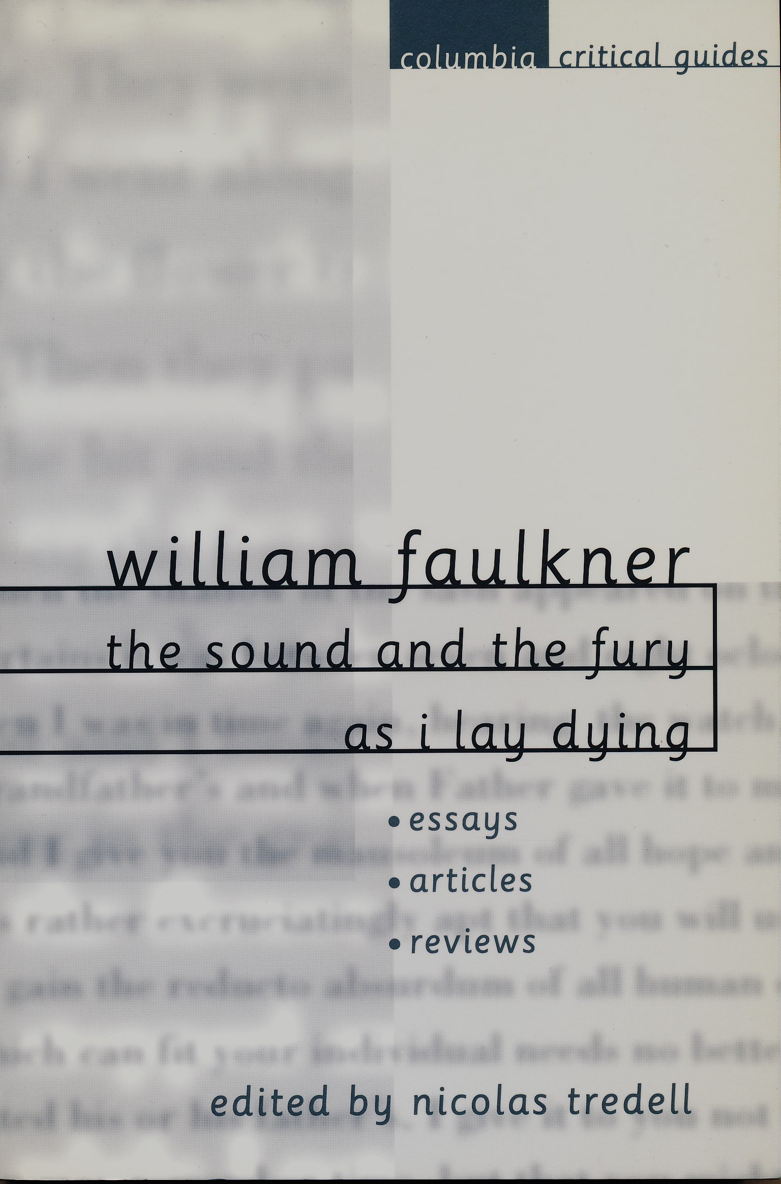com william faulkner the sound and the fury and as i lay com william faulkner the sound and the fury and as i lay dying 9780231121897 nicolas tredell books
