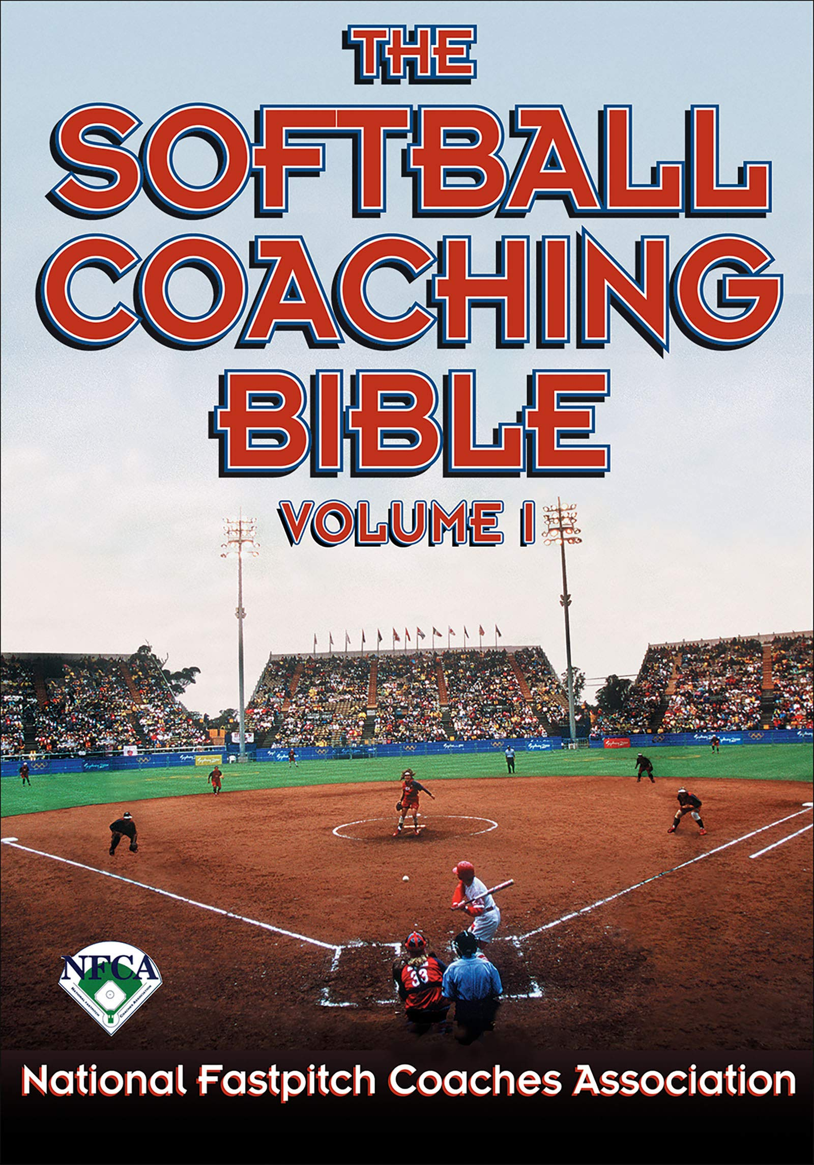 The Softball Coaching Bible Volume I  English Edition