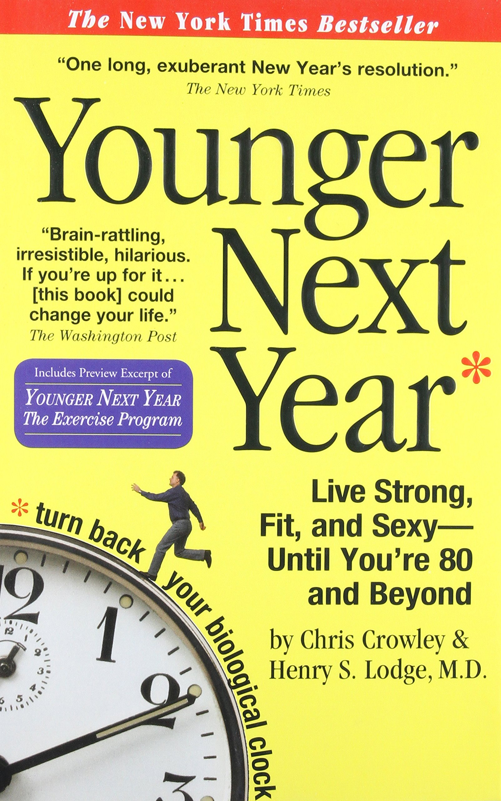 Younger next year live strong fit and sexy until youre 80 and younger next year live strong fit and sexy until youre 80 and beyond chris crowley henry s lodge 0019628147738 amazon books fandeluxe Images