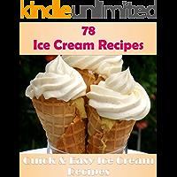 Ice cream: 78 Simple and Delicious Ice cream Recipes (ice cream, ice cream recipes, ice cream cookbook, ice cream recipe…