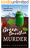 Green Smoothie Murder (Harmony Cafe Cozy Mystery Book 1) (English Edition)