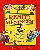 REMUE-MENINGES: 500 charades énigmes proverbescontrepétries virelangues