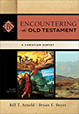 Encountering the Old Testament (Encountering Biblical Studies): A Christian Survey