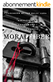 Moral Fiber: Awakening Corporate Consciousness (English Edition)