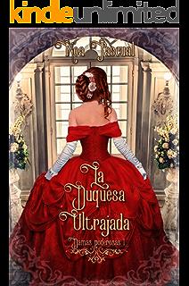 Damas poderosas I: La duquesa ultrajada (Spanish Edition)