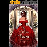 Damas poderosas I: La duquesa ultrajada