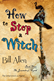How To Stop A Witch: Volume 3 (The Journals Of Myrth)