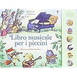 Libro musicale per i piccini. Ediz. illustrata